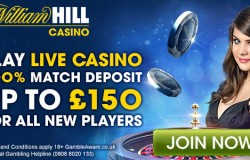 %150 Welcome Bonus up to £150 + 50 Free Spins at William Hill Casino