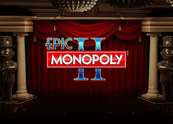 Epic Monopoly II Slot Review by Scientific Games